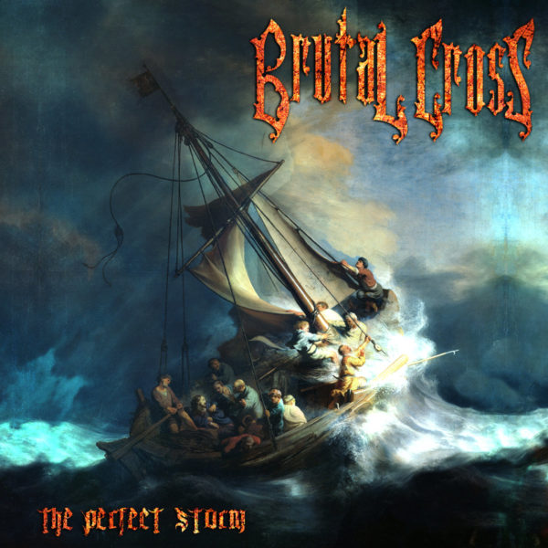 Brutal Cross The Perfect Storm CD